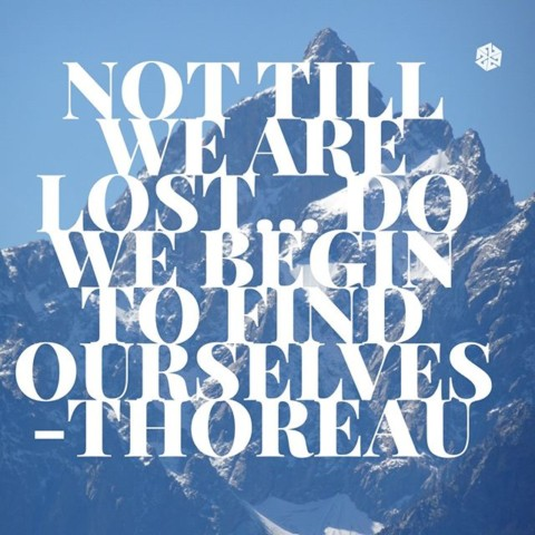 Not until we are lost do we begin to find ourselves. Get lost! #avalon7 #futurepositiv #quotes