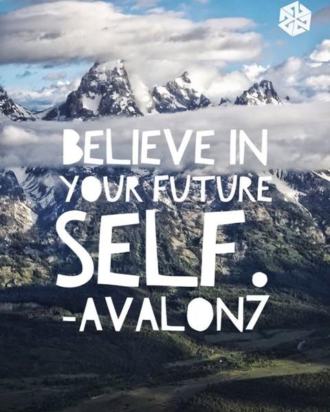 Believe in your future self. #avalon7 #futurepositiv #quotes