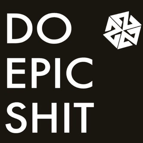 Do epic shit. #avalon7 #futurepositiv #quotes